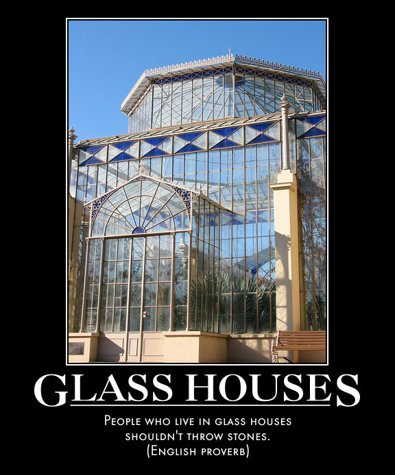 Throwing stones in a glass house